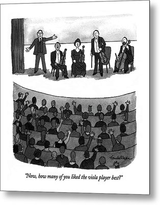 Now, How Many Of You Liked The Viola Player Best? Metal Print