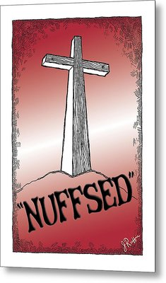 Nuffsed Metal Print
