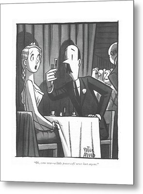 Oh, Come Now - A Little Pousse-cafe Never Hurt Metal Print by Peter Arno