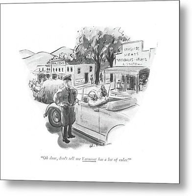 Oh, Dear, Don't Tell Me Vermont Has A Lot Metal Print by Helen E. Hokinson