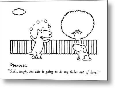 O.k., Laugh, But This Is Going To Be My Ticket Metal Print by Charles Barsotti