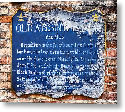 Old Absinthe Bar - Bourbon Street Metal Print by Bill Cannon