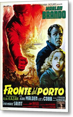 On The Waterfront Aka Fronte Del Porto Metal Print by Everett