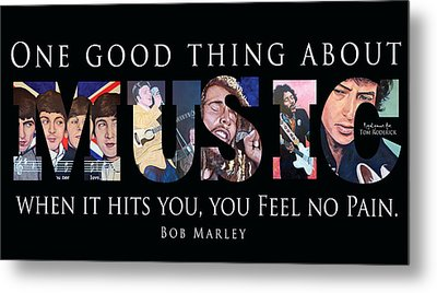 One Good Thing About Music Metal Print by Tom Roderick