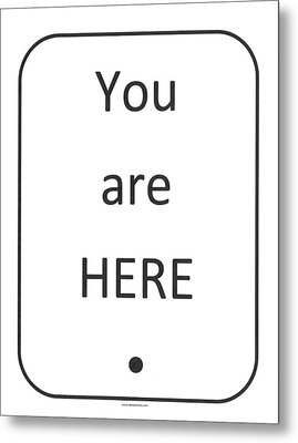 One To Ponder - You Are Here Metal Print