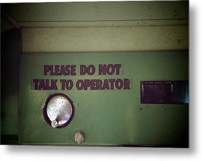 Operator Metal Print by Brandon Addis