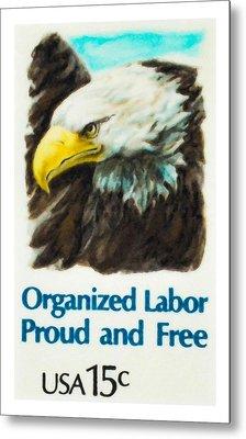 Organized Labor Proud And Free Usa15c Metal Print