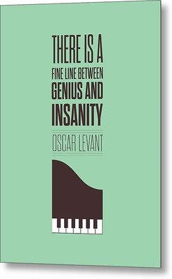 Oscar Levant Inspirational Typography Quotes Poster Metal Print by Lab No 4 - The Quotography Department