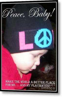 Metal Print featuring the photograph Peace Baby by Bobbee Rickard