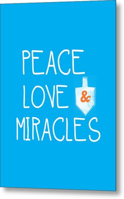 Peace Love And Miracles With Dreidel  Metal Print by Linda Woods