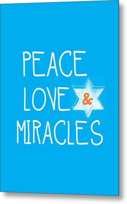 Peace Love And Miracles With Star Of David Metal Print by Linda Woods