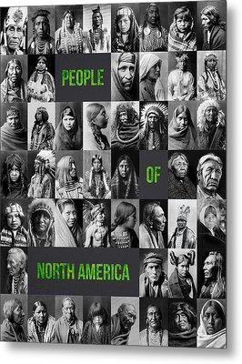 People Of North America Metal Print by Aged Pixel