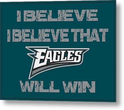 Philadelphia Eagles I Believe Metal Print by Joe Hamilton