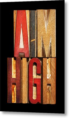 Phrase Aim High Metal Print by Donald  Erickson