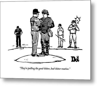 Pitcher And Catcher Stand On Pitcher's Mound Metal Print by Drew Dernavich