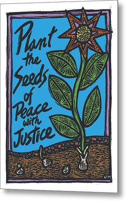 Plant The Seeds Of Peace Metal Print
