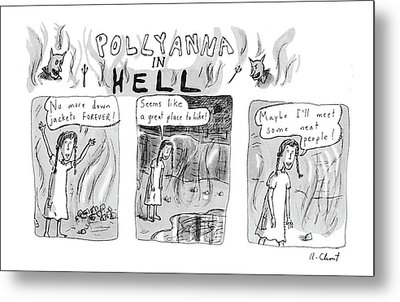 Pollyanna In Hell Metal Print by Roz Chast