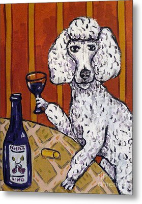 Poodle At The Wine Bar Metal Print by Jay  Schmetz