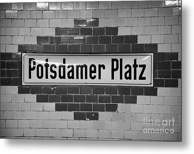Potsdamer Platz Berlin U-bahn Underground Railway Station Name Plate Germany Metal Print