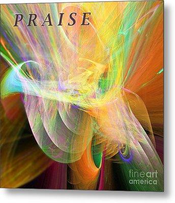Praise Metal Print by Margie Chapman