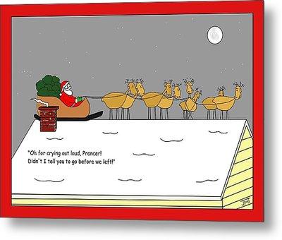 Prancers Gotta Go Christmas Card Metal Print by Manly Thweatt