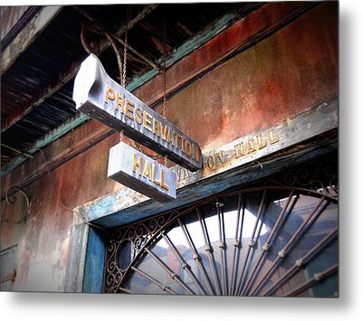 Preservation Hall Metal Print by Beth Vincent