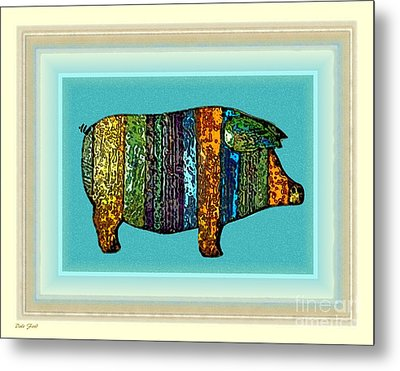 Pretty As A Pig-ture Metal Print by Dale   Ford
