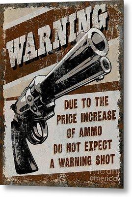Price Increase Of Ammo Metal Print by JQ Licensing