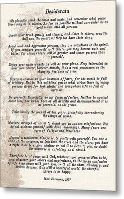 Prose Poem Desiderata By Max Ehrmann  Metal Print
