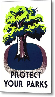 Protect Your Parks Wpa Metal Print by War Is Hell Store