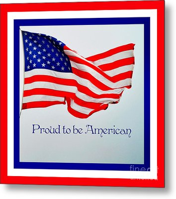 Proud To Be American Metal Print by Eva Thomas