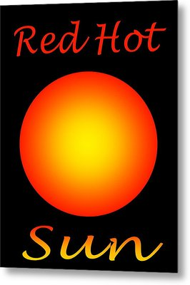 Metal Print featuring the digital art Red Hot Sun by Gayle Price Thomas