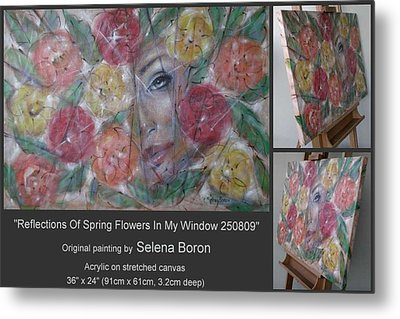 Metal Print featuring the painting Reflections Of Spring Flowers In My Window 250809 by Selena Boron