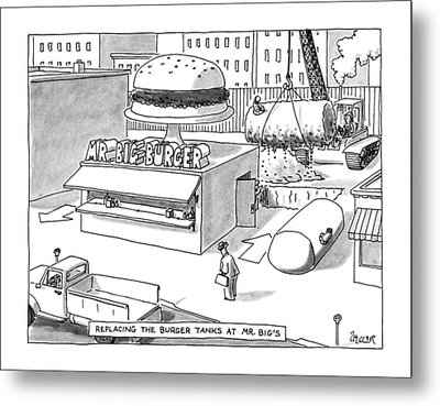 Replacing The Burger Tanks At Mr. Big's Metal Print by Jack Ziegler