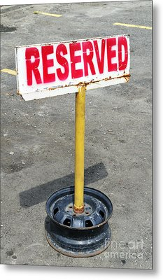 Reserved Signpost Metal Print by William Voon