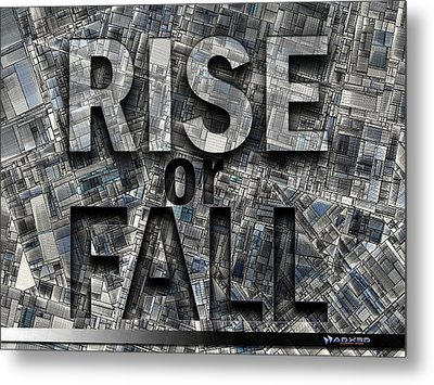 Rise Or Fall Metal Print by A Dx