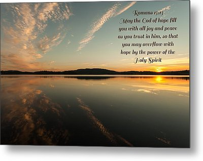 Romans 15 Verse 13 Metal Print by Rose-Maries Pictures