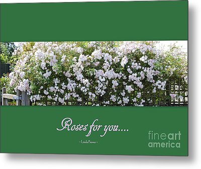 Metal Print featuring the photograph Roses For You by Linda Prewer