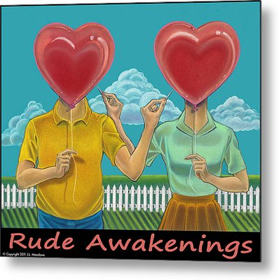 Rude Awakenings With Caption Metal Print by J L Meadows