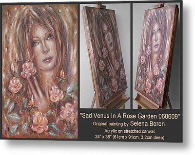 Metal Print featuring the painting Sad Venus In A Rose Garden 060609 by Selena Boron