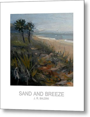Sand And Breeze Metal Print by J R Baldini