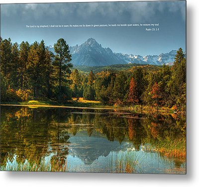 Scripture And Picture Psalm 23 Metal Print by Ken Smith