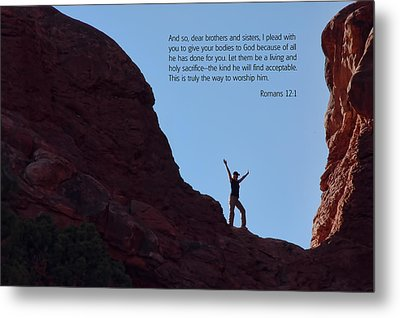 Scripture And Picture Romans 12 1 Metal Print by Ken Smith