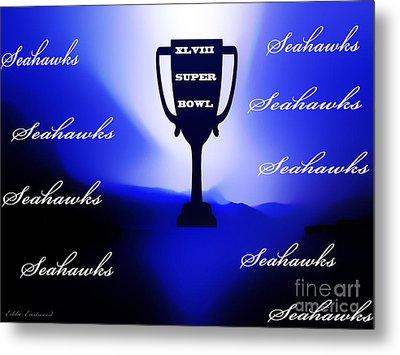 Seahawks Super Bowl Champions Metal Print by Eddie Eastwood