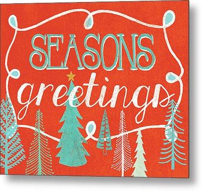 Seasons Greetings Metal Print by Mary Urban