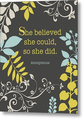 She Believed Metal Print