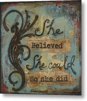 She Believed Metal Print by Shawn Petite