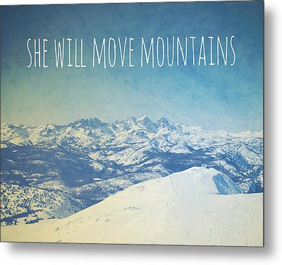 She Will Move Mountains Metal Print by Nastasia Cook