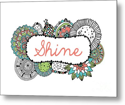 Shine Part 2 Metal Print