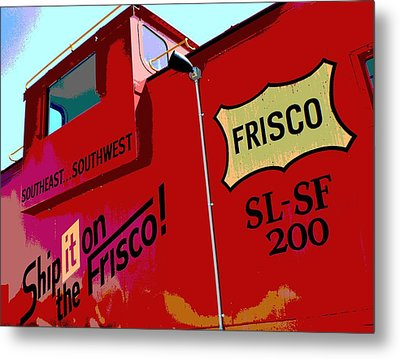 Ship It On The Frisco Metal Print by Deena Stoddard